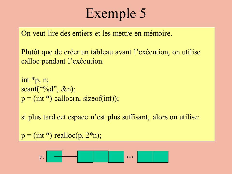 Exemple 5 On veut lire des entiers et les mettre en mémoire.