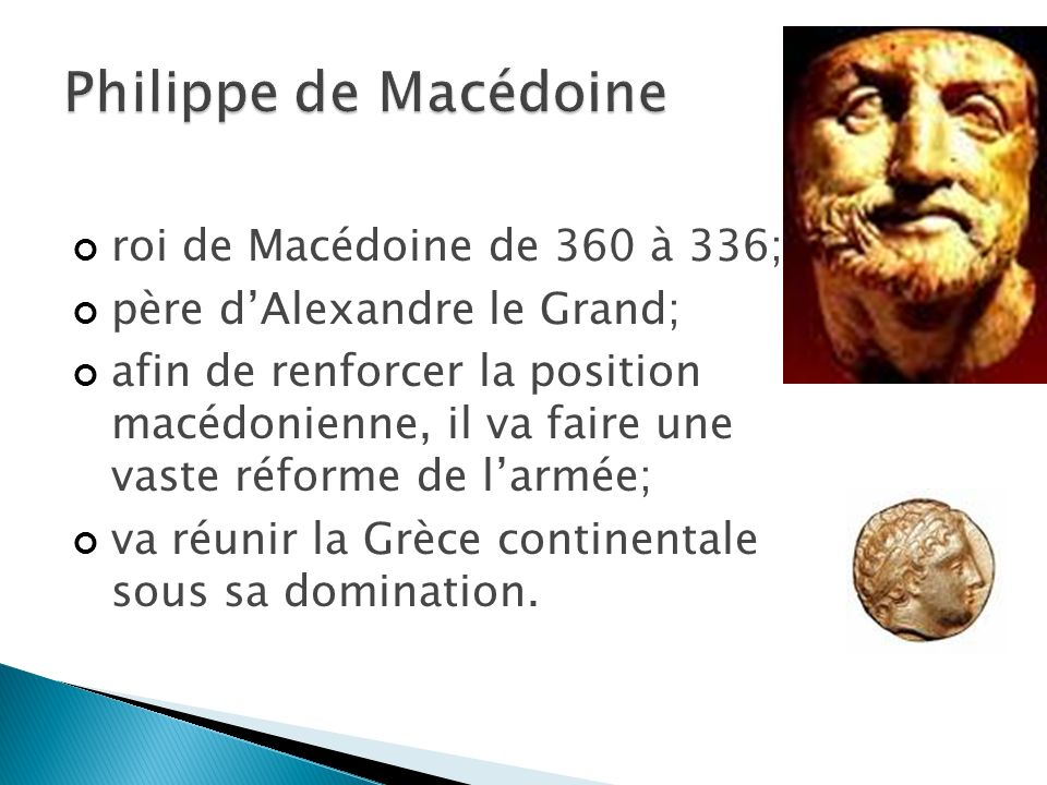 Philippe de Macédoine roi de Macédoine de 360 à 336;