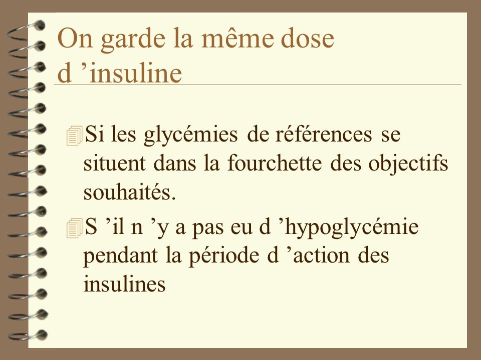 On garde la même dose d 'insuline