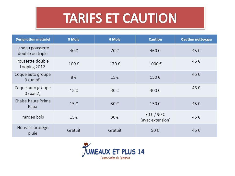 TARIFS ET CAUTION Landau poussette double ou triple 40 € 70 € 460 €