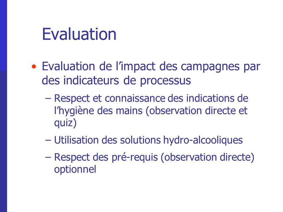 Evaluation Evaluation de l'impact des campagnes par des indicateurs de processus.