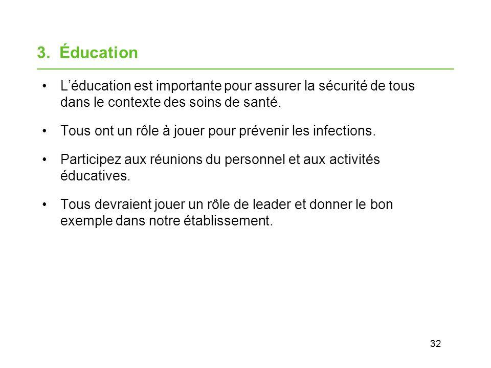 3. Éducation L'éducation est importante pour assurer la sécurité de tous dans le contexte des soins de santé.