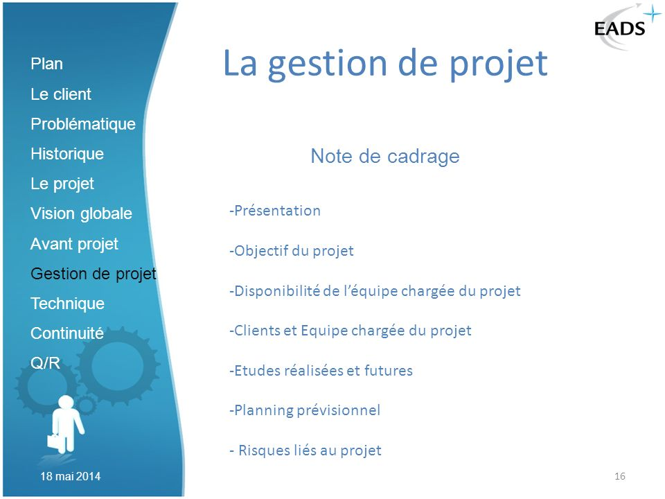 La gestion de projet Note de cadrage Plan Le client Problématique
