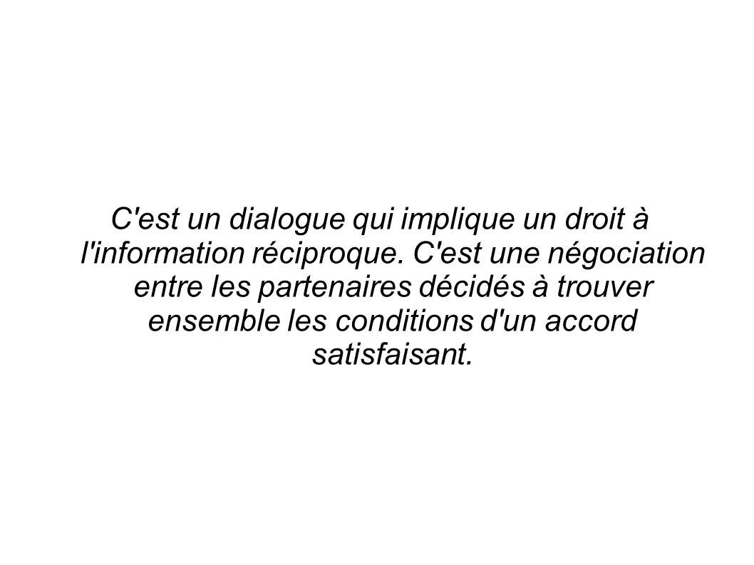 C est un dialogue qui implique un droit à l information réciproque