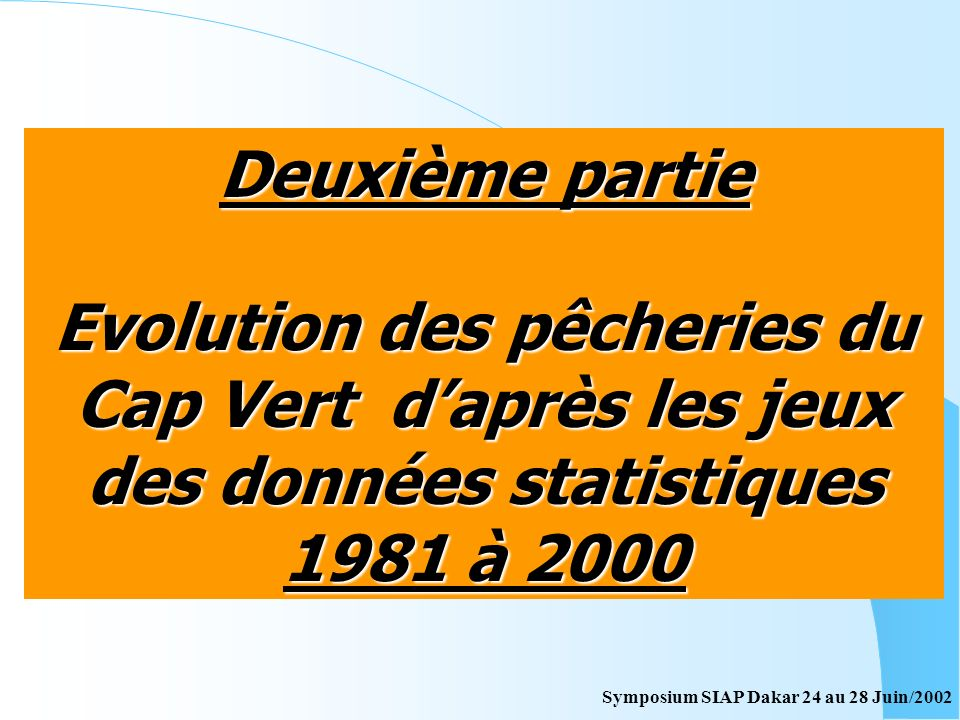 Deuxième partie Evolution des pêcheries du Cap Vert d'après les jeux des données statistiques. 1981 à 2000.