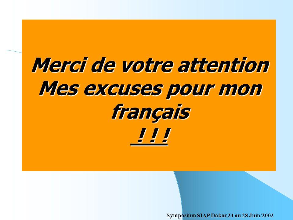 Merci de votre attention Mes excuses pour mon français ! ! !