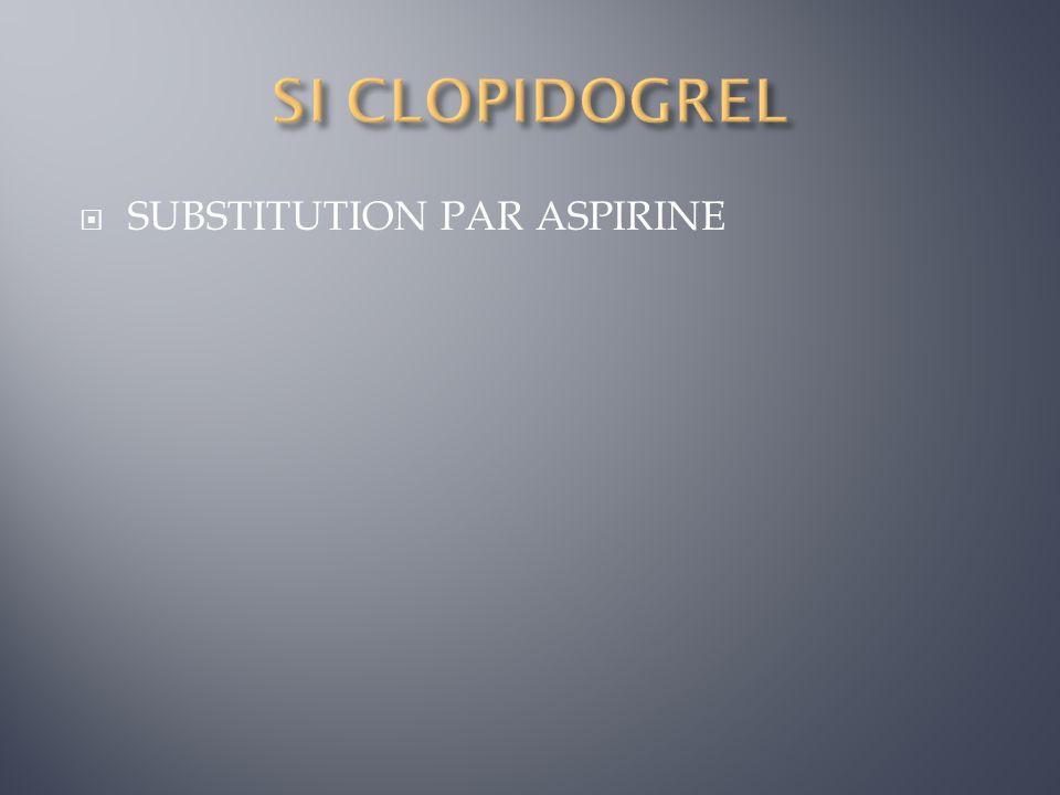SI CLOPIDOGREL SUBSTITUTION PAR ASPIRINE