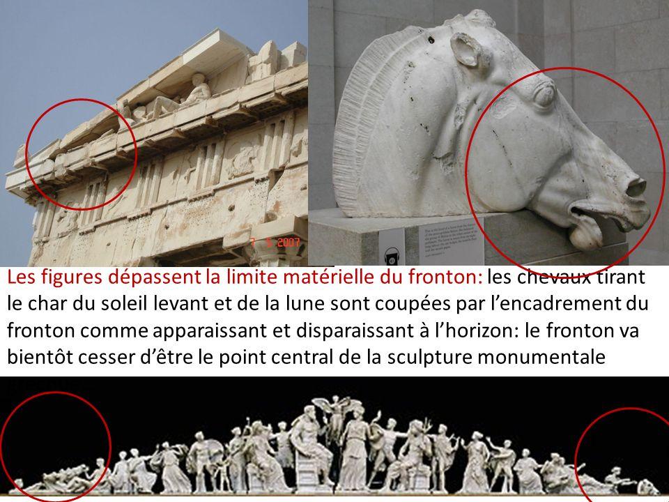 Les figures dépassent la limite matérielle du fronton: les chevaux tirant le char du soleil levant et de la lune sont coupées par l'encadrement du fronton comme apparaissant et disparaissant à l'horizon: le fronton va bientôt cesser d'être le point central de la sculpture monumentale grecque…