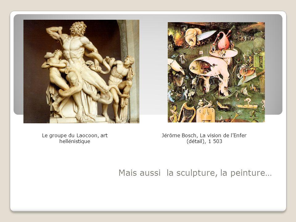 Mais aussi la sculpture, la peinture…