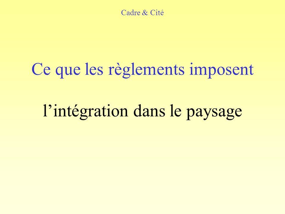 Ce que les règlements imposent l'intégration dans le paysage