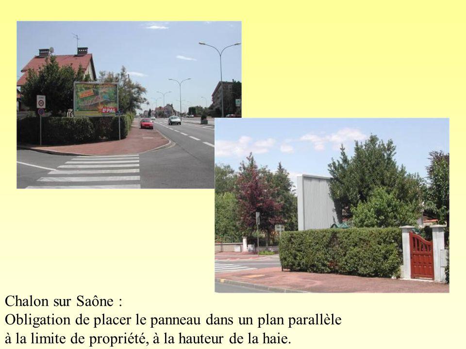 Chalon sur Saône : Obligation de placer le panneau dans un plan parallèle.