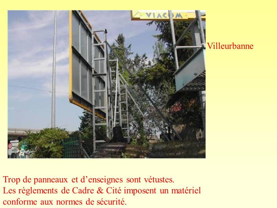 Villeurbanne Trop de panneaux et d'enseignes sont vétustes. Les règlements de Cadre & Cité imposent un matériel.