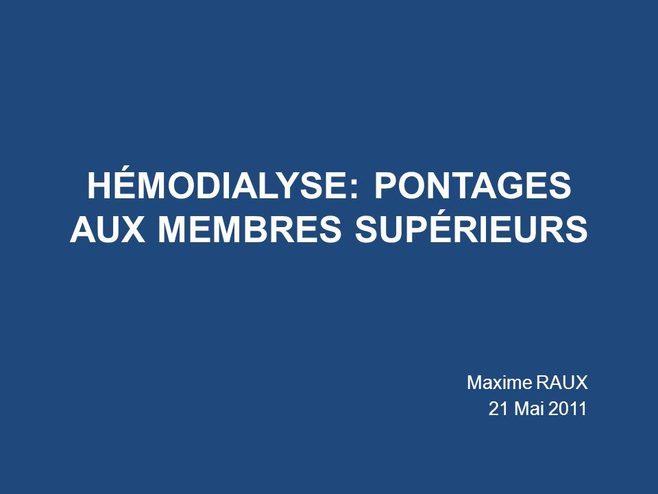 HÉMODIALYSE: PONTAGES AUX MEMBRES SUPÉRIEURS