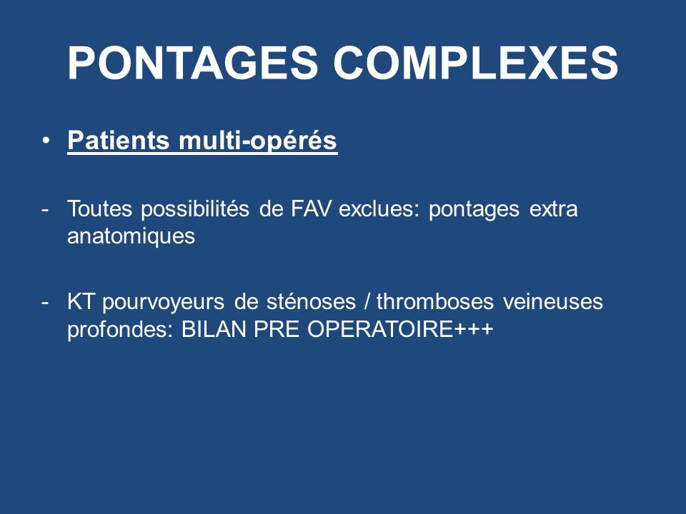 PONTAGES COMPLEXES Patients multi-opérés