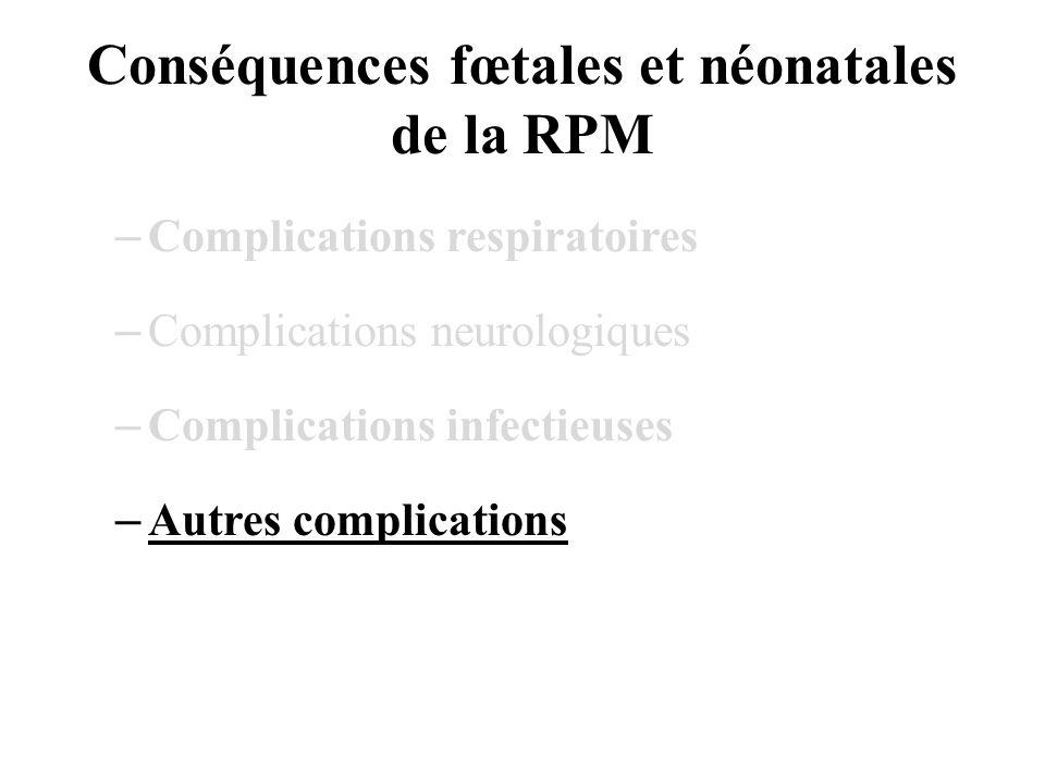 Conséquences fœtales et néonatales de la RPM