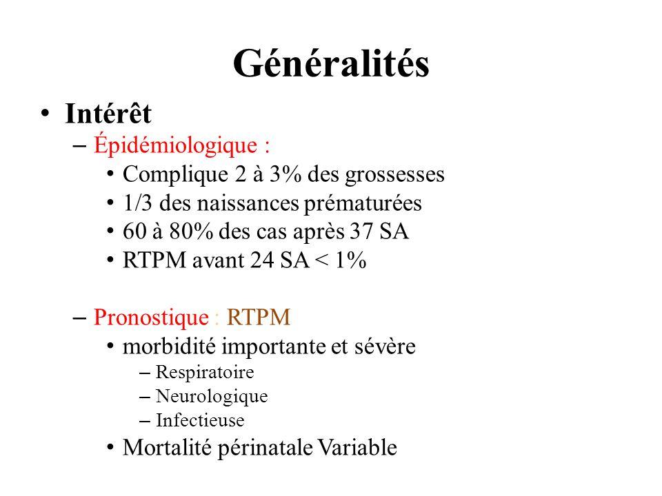 Généralités Intérêt Épidémiologique : Complique 2 à 3% des grossesses