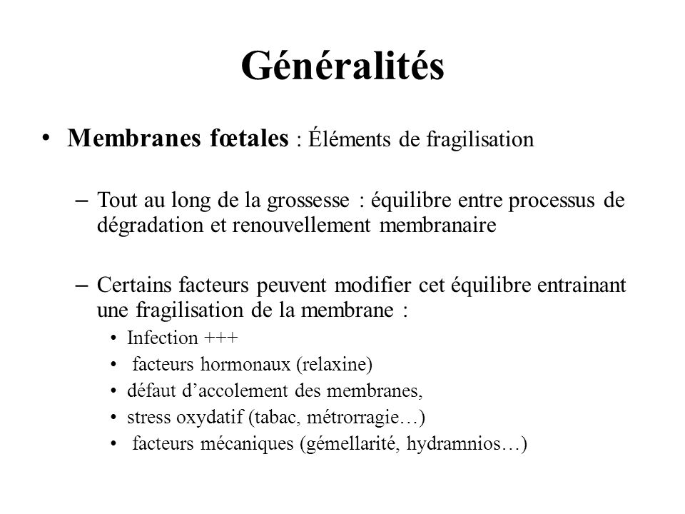 Généralités Membranes fœtales : Éléments de fragilisation