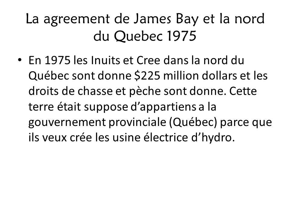 La agreement de James Bay et la nord du Quebec 1975