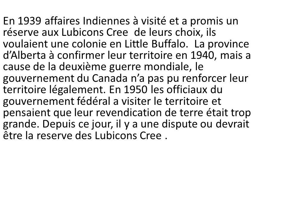 En 1939 affaires Indiennes à visité et a promis un réserve aux Lubicons Cree de leurs choix, ils voulaient une colonie en Little Buffalo.