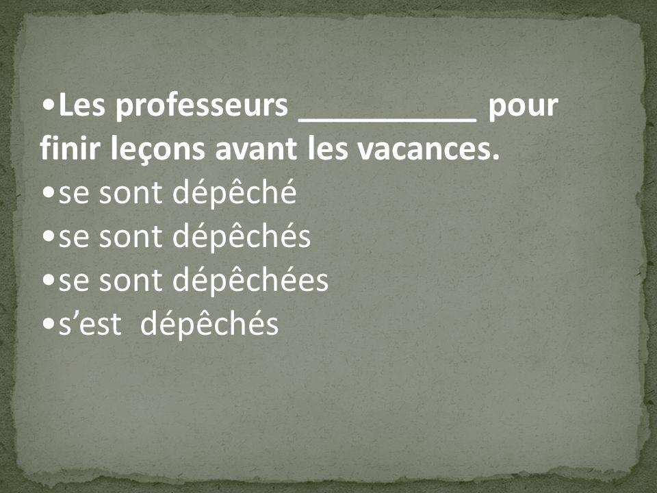 Les professeurs __________ pour finir leçons avant les vacances.