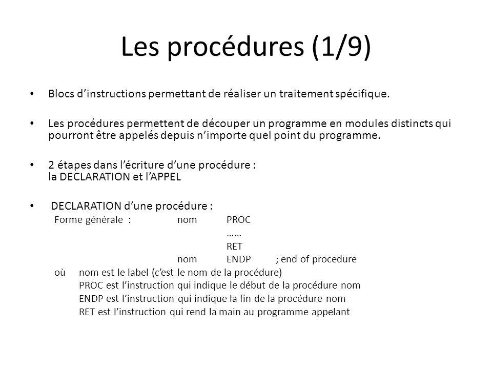 Les procédures (1/9) Blocs d'instructions permettant de réaliser un traitement spécifique.