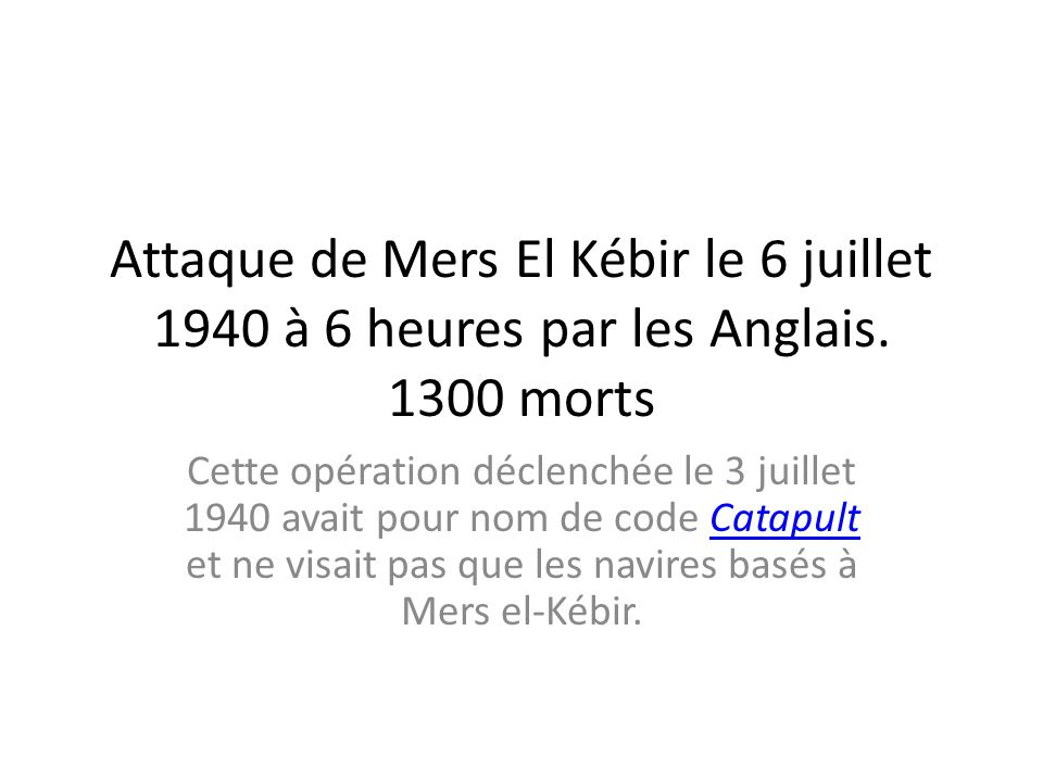 Attaque de Mers El Kébir le 6 juillet 1940 à 6 heures par les Anglais