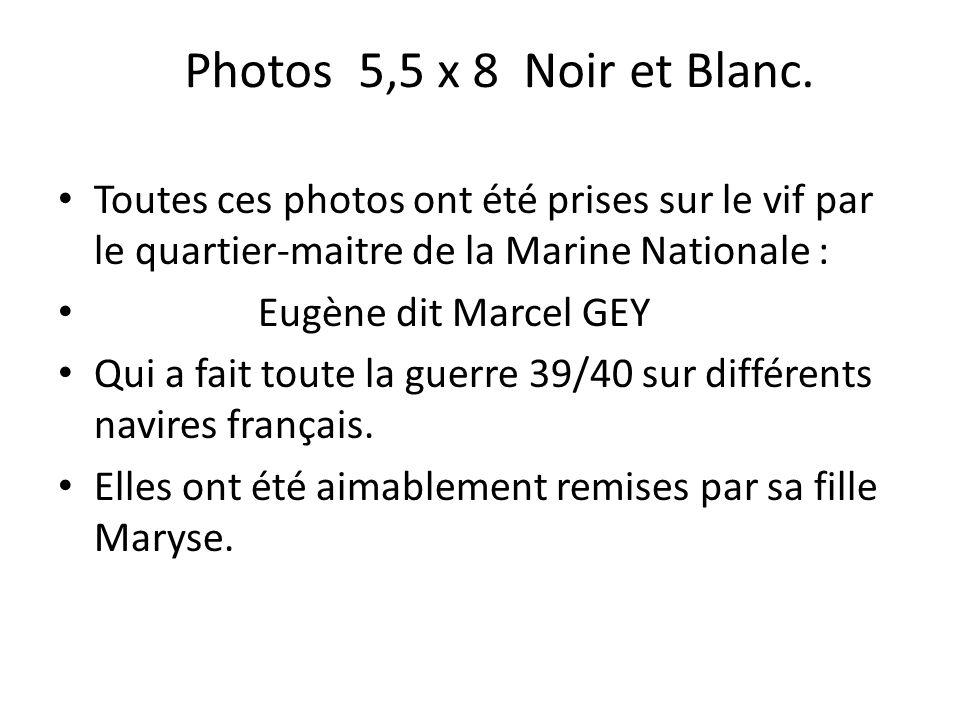 Photos 5,5 x 8 Noir et Blanc. Toutes ces photos ont été prises sur le vif par le quartier-maitre de la Marine Nationale :