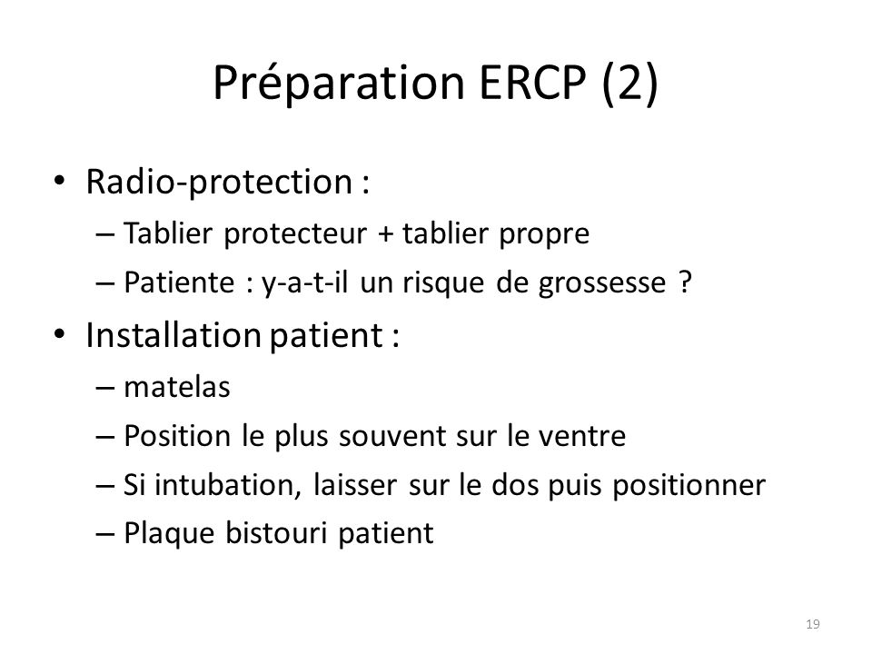 Préparation ERCP (2) Radio-protection : Installation patient :