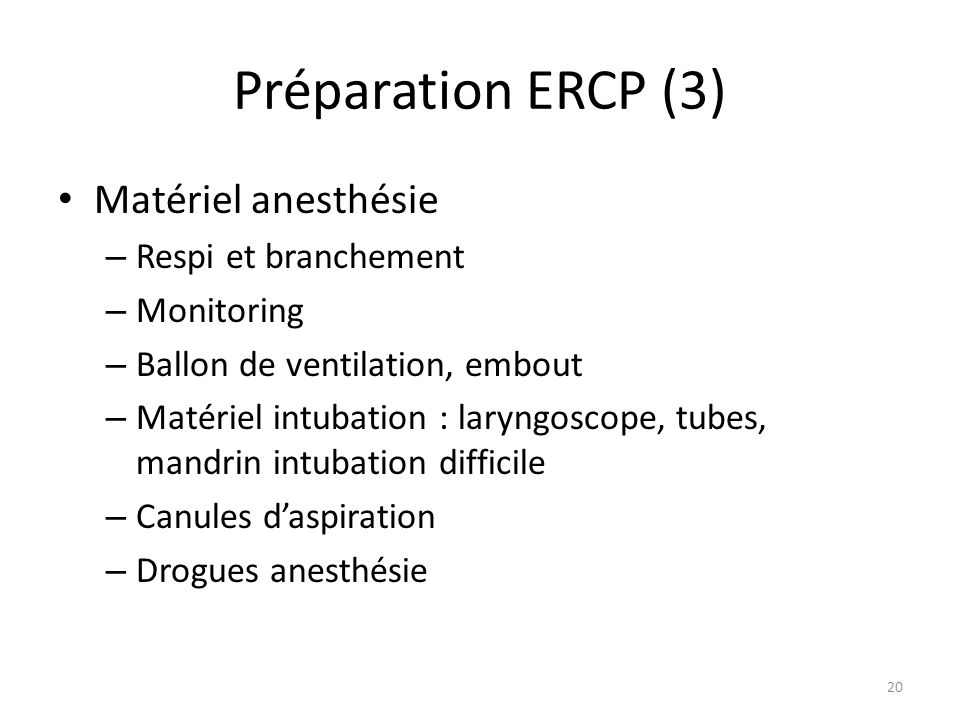 Préparation ERCP (3) Matériel anesthésie Respi et branchement