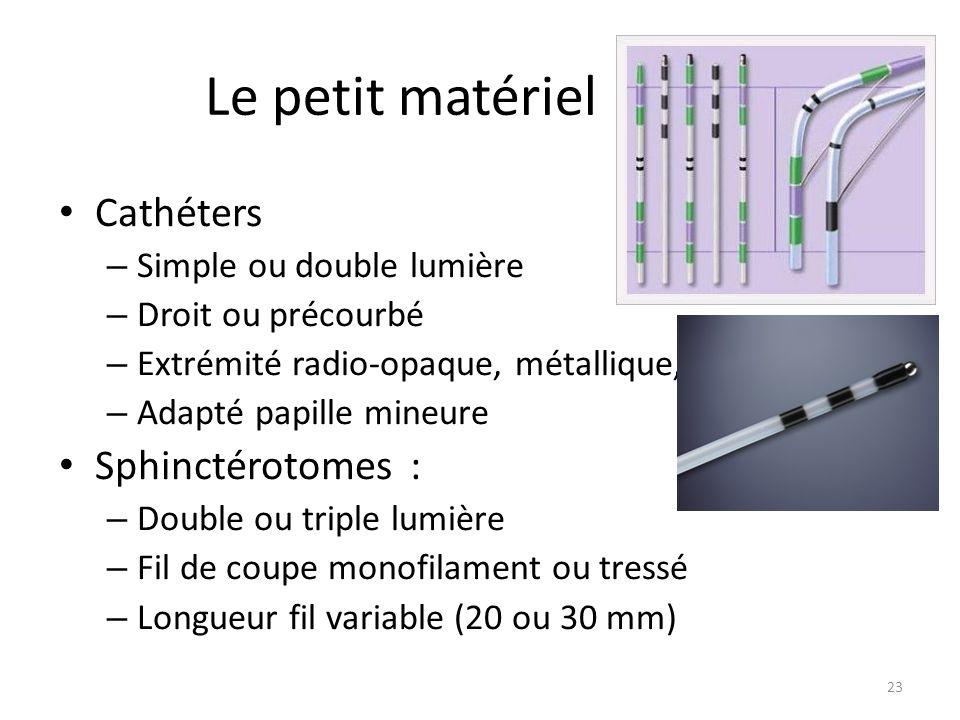 Le petit matériel Cathéters Sphinctérotomes : Simple ou double lumière