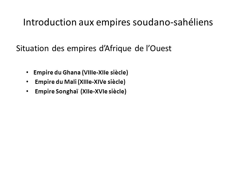 Introduction aux empires soudano-sahéliens