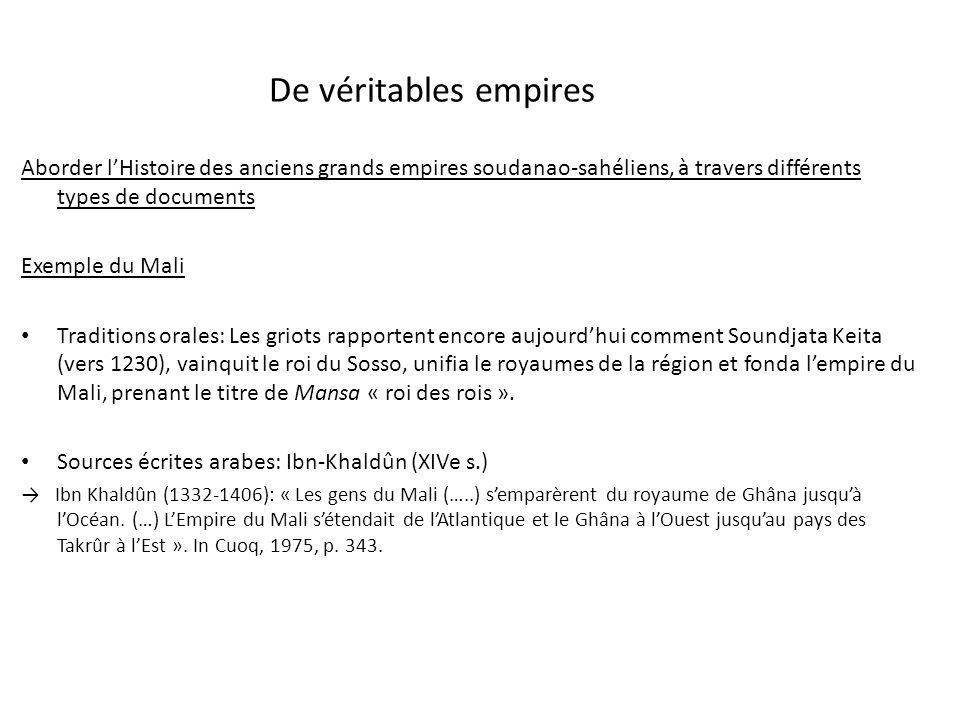 De véritables empires Aborder l'Histoire des anciens grands empires soudanao-sahéliens, à travers différents types de documents.