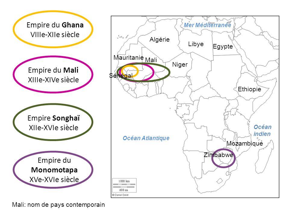 Empire du Ghana VIIIe-XIIe siècle Empire du Mali XIIIe-XIVe siècle