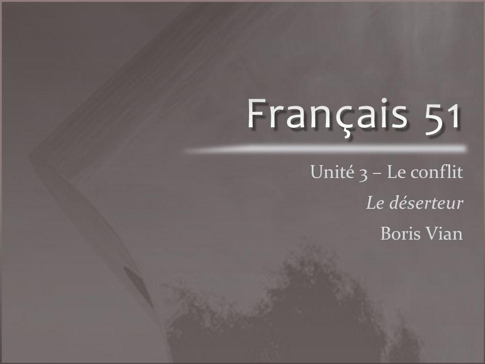Unité 3 – Le conflit Le déserteur Boris Vian