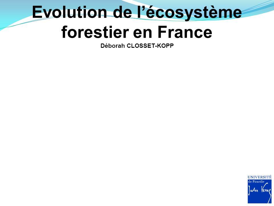 Evolution de l'écosystème forestier en France