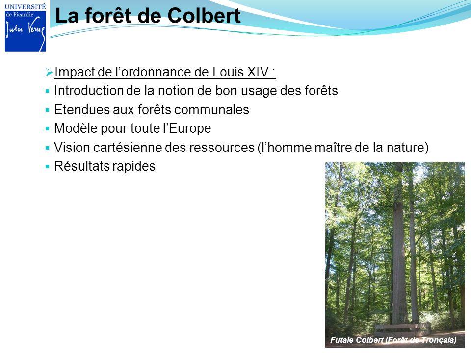 La forêt de Colbert Impact de l'ordonnance de Louis XIV :
