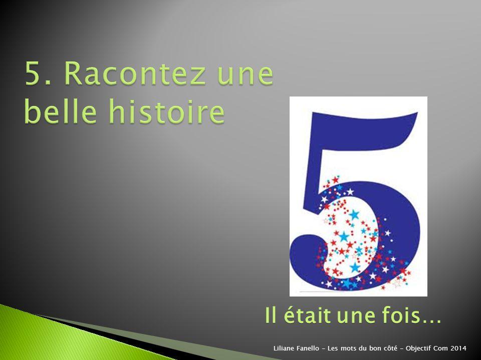 5. Racontez une belle histoire