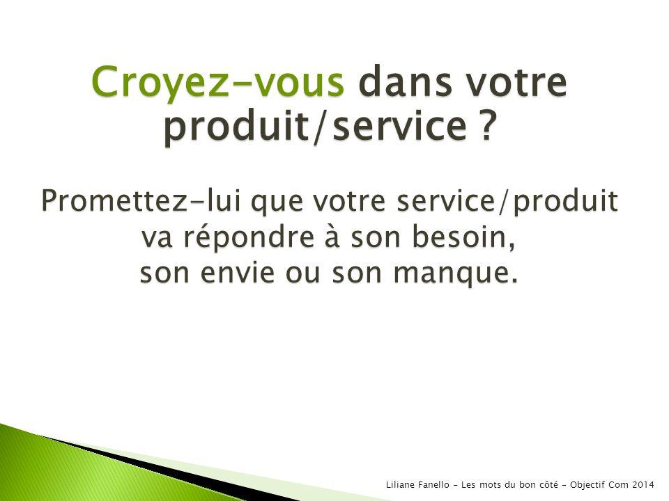 Croyez-vous dans votre produit/service