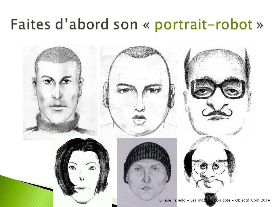 Faites d'abord son « portrait-robot »