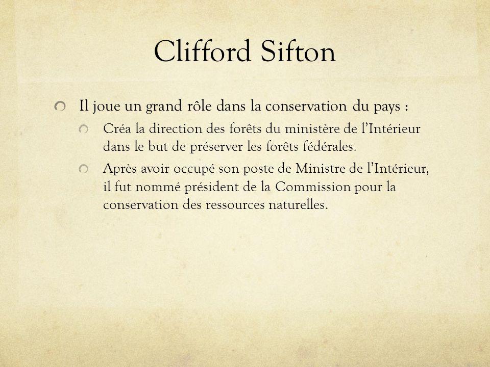 Clifford Sifton Il joue un grand rôle dans la conservation du pays :