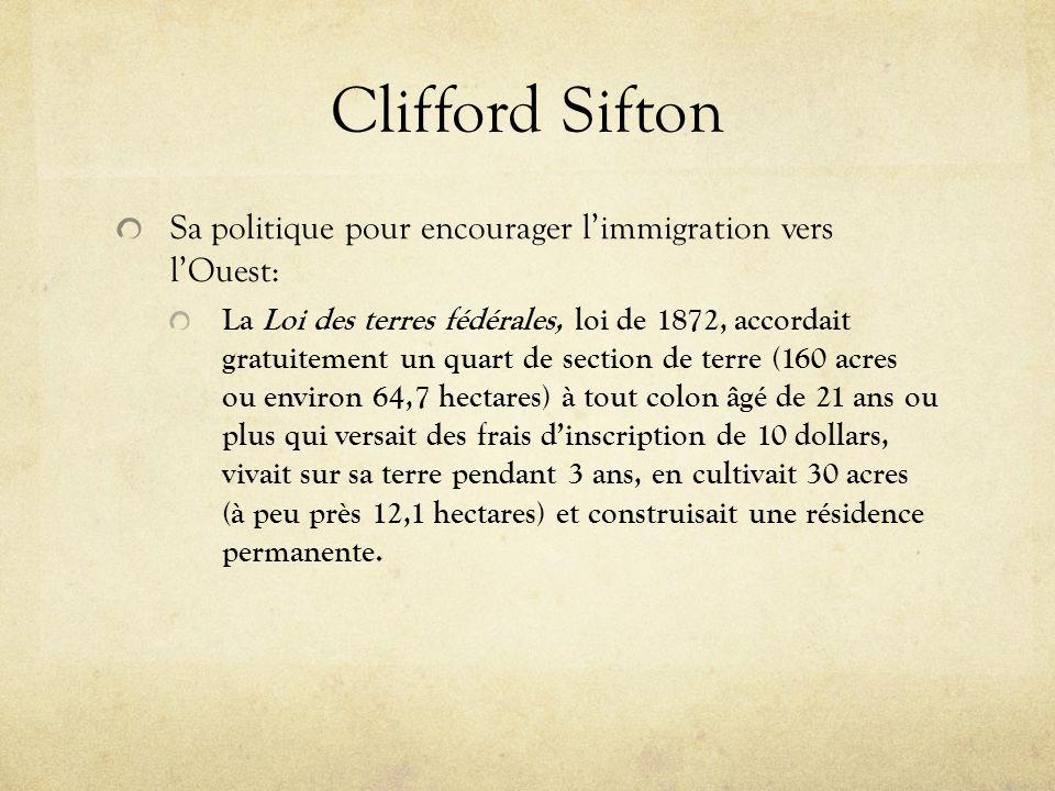 Clifford Sifton Sa politique pour encourager l'immigration vers l'Ouest: