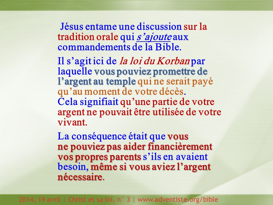Jésus entame une discussion sur la tradition orale qui s'ajoute aux commandements de la Bible.