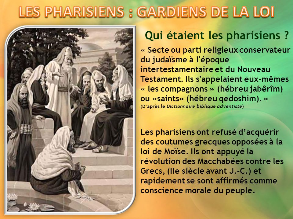 LES PHARISIENS : GARDIENS DE LA LOI