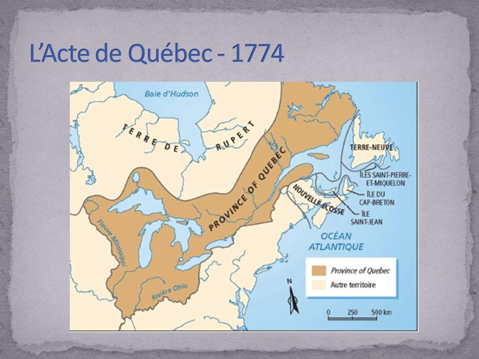 L'Acte de Québec - 1774