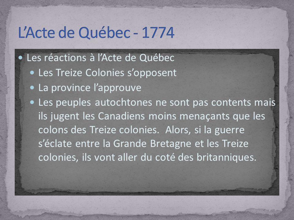 L'Acte de Québec - 1774 Les réactions à l'Acte de Québec