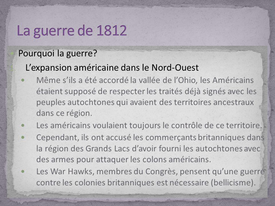 La guerre de 1812 Pourquoi la guerre