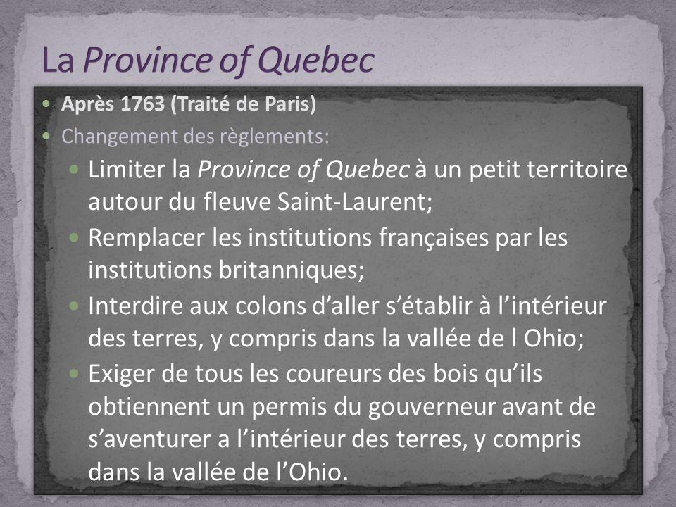 La Province of Quebec Après 1763 (Traité de Paris) Changement des règlements: