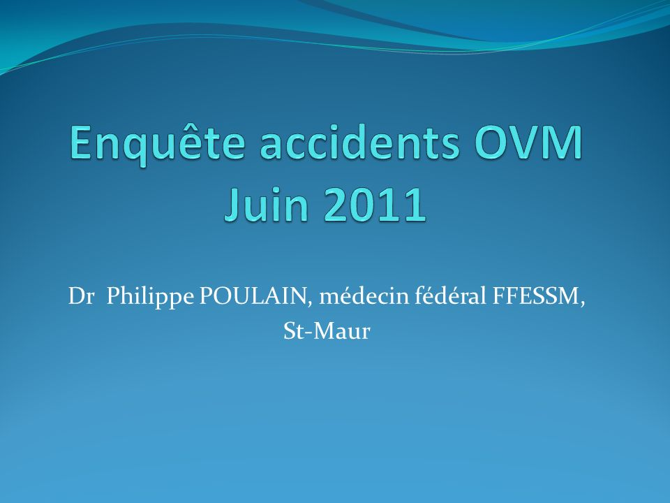 Enquête accidents OVM Juin 2011