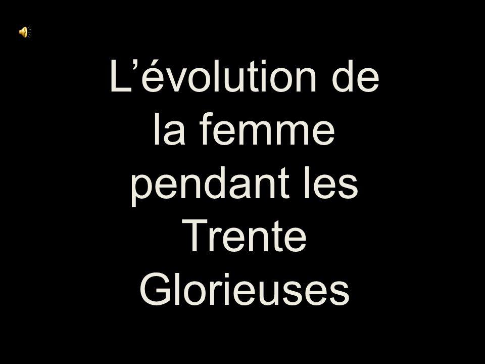 L'évolution de la femme pendant les Trente Glorieuses
