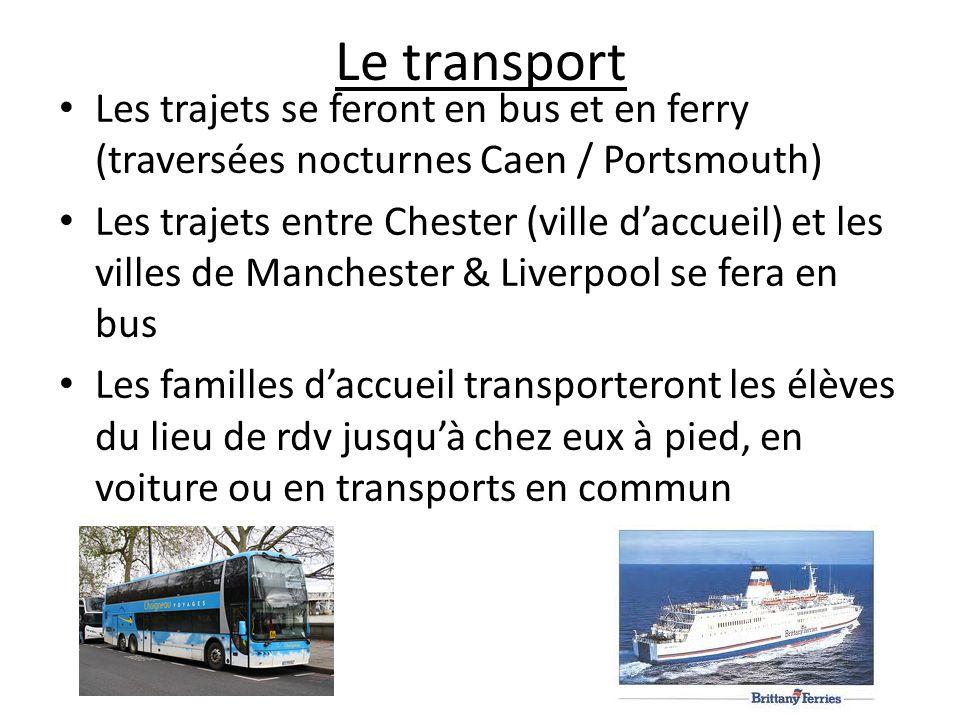 Le transport Les trajets se feront en bus et en ferry (traversées nocturnes Caen / Portsmouth)
